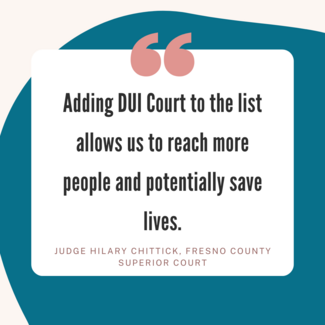 Adding DUI Court to the list allows us to reach more people and potentially save lives.